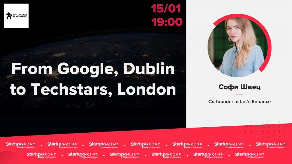 Startup Grind Kiev: From Google, Dublin to Techstars, London