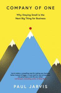 «Компания одного человека. Почему не обязательно расширять бизнес», Пол Джарвис