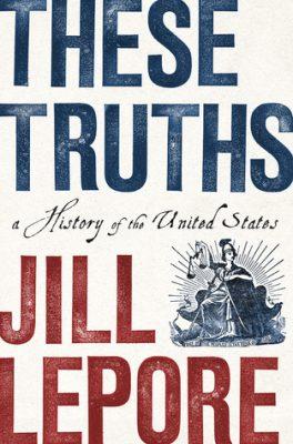 Джилл Лепор, «Эти истины: история Соединенных Штатов»