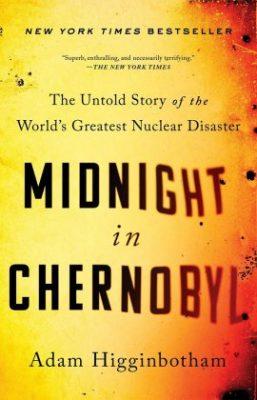 Адам Хиггинботам, «Полночь в Чернобыле»