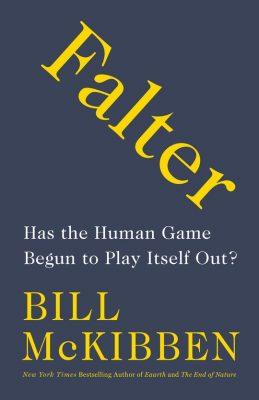 Билл Маккиббен, «Человеческая игра началась»