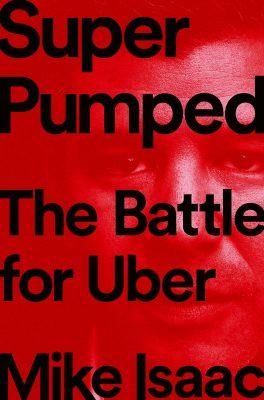 Майк Айзек, «Супер прокачанный: битва за Uber»