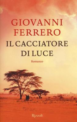 Роман Джованни Ферреро «Il cacciatore di luce» («Охотник за светом»)Фото: Rizzoli