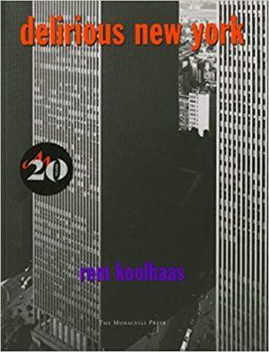 «Нью-Йорк вне себя», Рем Колхас