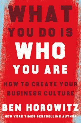 «Вы – то, что вы делаете: Как создать корпоративную культуру», Бен Хоровиц