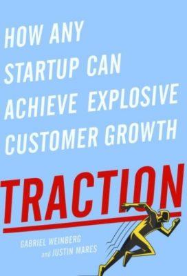 «Traction. Руководство по поиску клиентов для стартапов», Габриэль Вайнберг, Джастин Марес