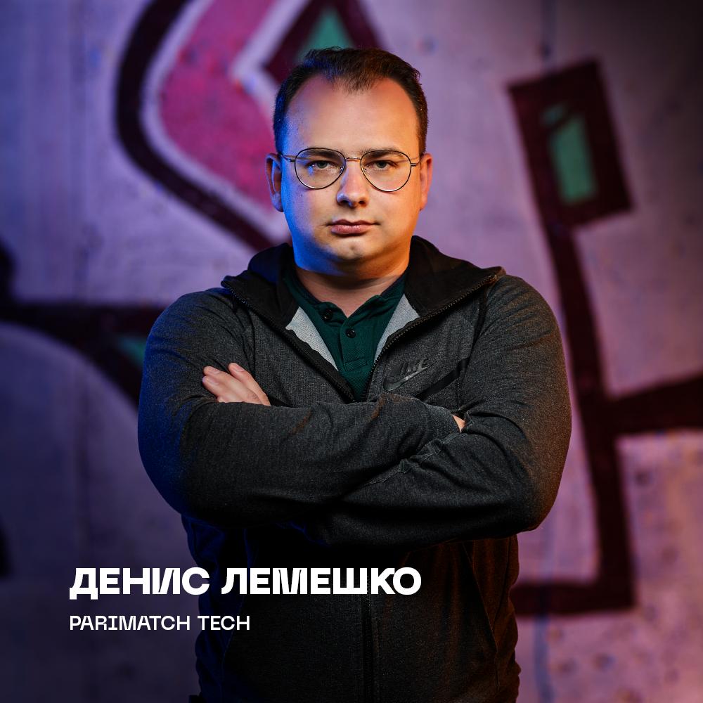 Денис Лемешко, Parimatch Tech